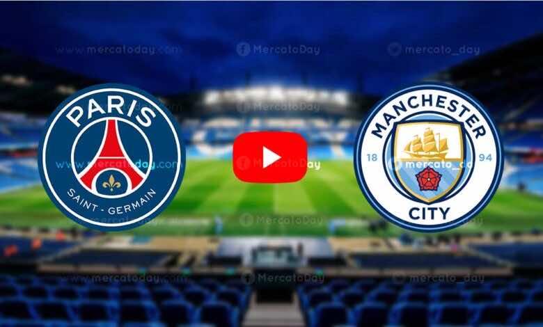 بث مباشر   مشاهدة باريس سان جيرمان ومانشستر سيتي في دوري ابطال اوروبا «يلا شوت»